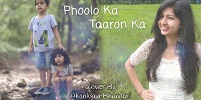 Phoolon Ka Taroon Ka - Cover Song By Akanksha Bhandari