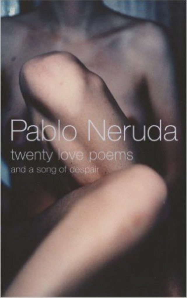20 love poems and a song of despair by Pablo Neruda; Let these 5 books engulf you in the world of poetry